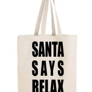 Santa Says Relax Bag