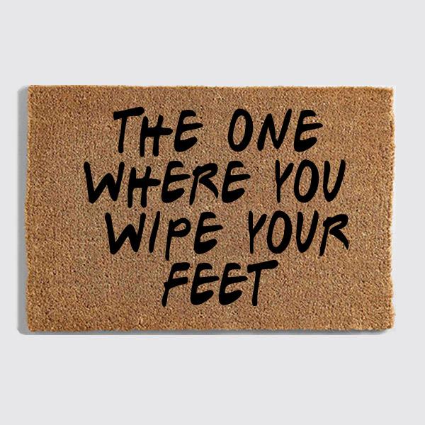 friends wipe your feet